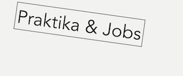 Praktika & Jobs